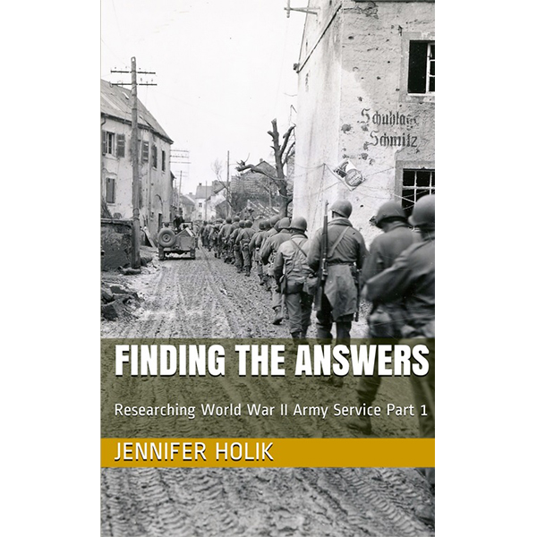 Finding the Answers: Researching Army Service in WWII Part 1
