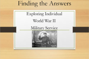 Finding the Answers: Exploring Individual WWII Service